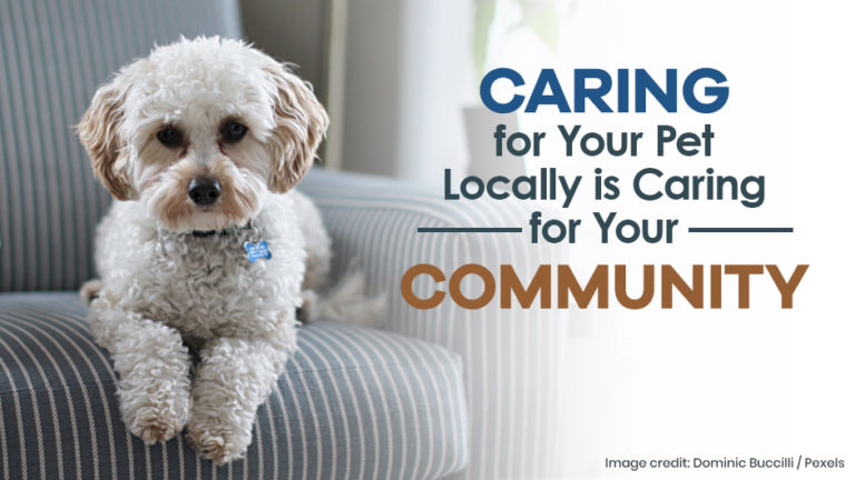 Caring for Your Pet Locally is Caring for Your Community